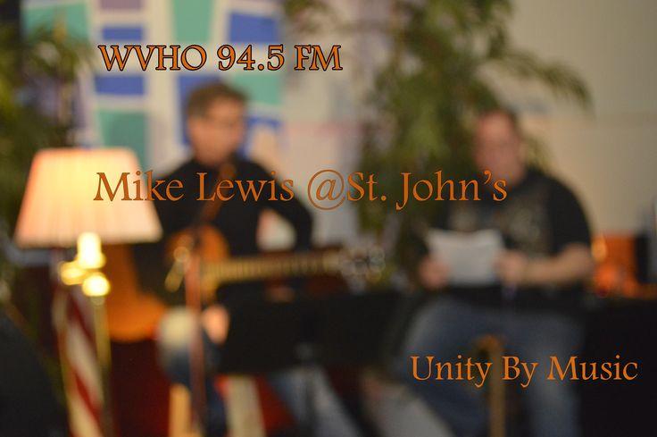 "Mike Lewis & Steve Perillo ""Unitybymusic"" St. John's Church Coffee House Nanticoke WVHO 94.5 FM every last Fri. 7:00 PM"