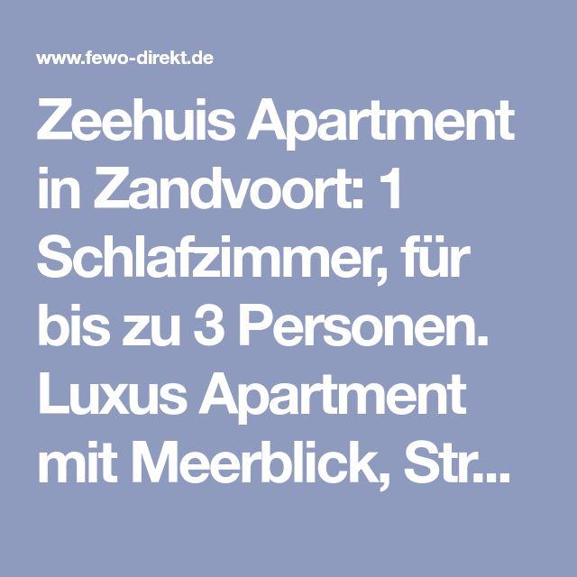 Zeehuis Apartment in Zandvoort: 1 Schlafzimmer, für bis zu 3 Personen. Luxus Apartment mit Meerblick, Strand 50 meter | FeWo-direkt