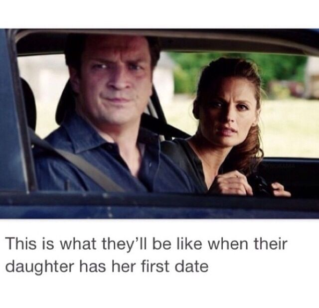 So true. Or Castle will be like he is when one of Alexis' boyfriends (Ashley) comes over, trying to freak him out!