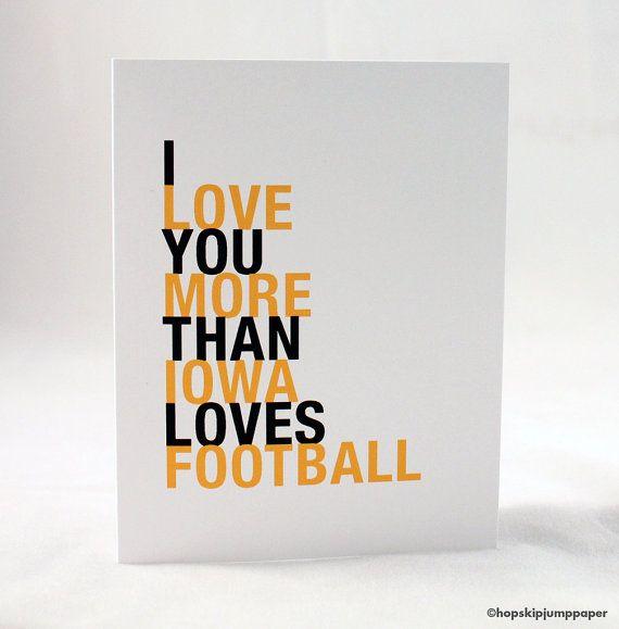 Iowa Hawkeye Football Card, I Love You More Than Iowa Loves Football, A2