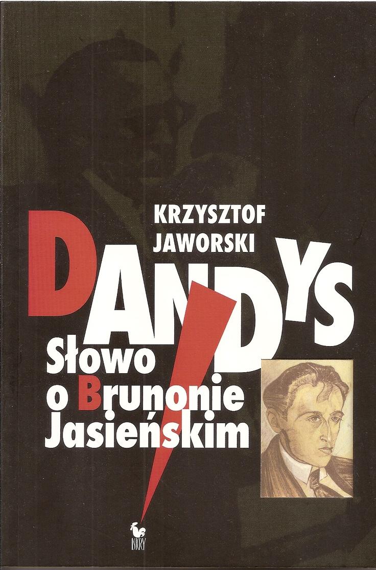 """""""Dandys. Słowo o Brunonie Jasieńskim"""" Krzysztof Jaworski Cover by Andrzej Barecki Published by Wydawnictwo Iskry 2009"""