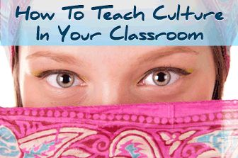 Top 10 Ways to Teach Culture