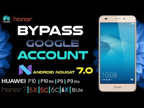 Bypass Google Account Huawei P10 P10 Lite P9 P9 Lite Honor 8 Lite 5c 5x Android 7 0 Nougat Youtube Google Account Android Phone Hacks Huawei