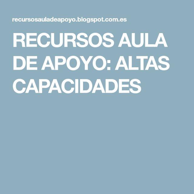 RECURSOS AULA DE APOYO: ALTAS CAPACIDADES