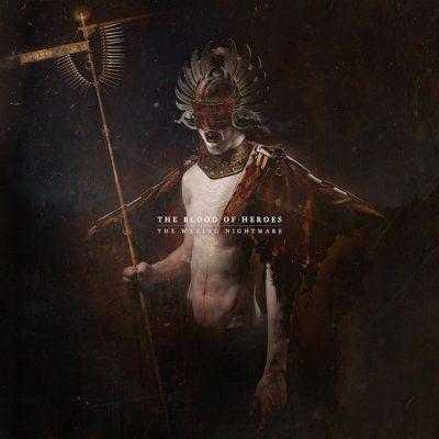 Blood Of Heroes - Waking Nightmare