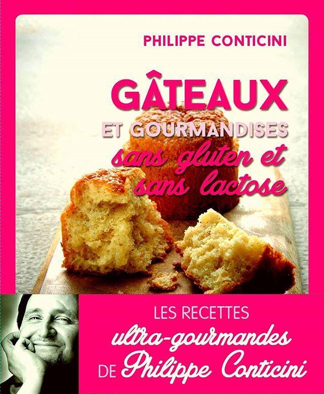 Gâteaux et gourmandises sans gluten et sans lactose... Sortie le 16 juin prochain. Cakes and greediness, gluten free and lactose free #conticini #philippeconticini #pâtisserie #desserts #gateaux #cakes #pastry #sugar #vanilla #fleurdesel #vanille #cream #creamy #caramelized #glutenfree #lactosefree #la