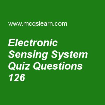 Learn quiz on electronic sensing system, A level physics quiz 126 to practice. Free physics MCQs questions and answers to learn electronic sensing system MCQs with answers. Practice MCQs to test knowledge on electronic sensing system, lenzs law, angular frequency, mass and energy, magnetic, electric and gravitational fields worksheets.  Free electronic sensing system worksheet has multiple choice quiz questions as graph of resistance of thermistor to temperature is, answer key with choices..