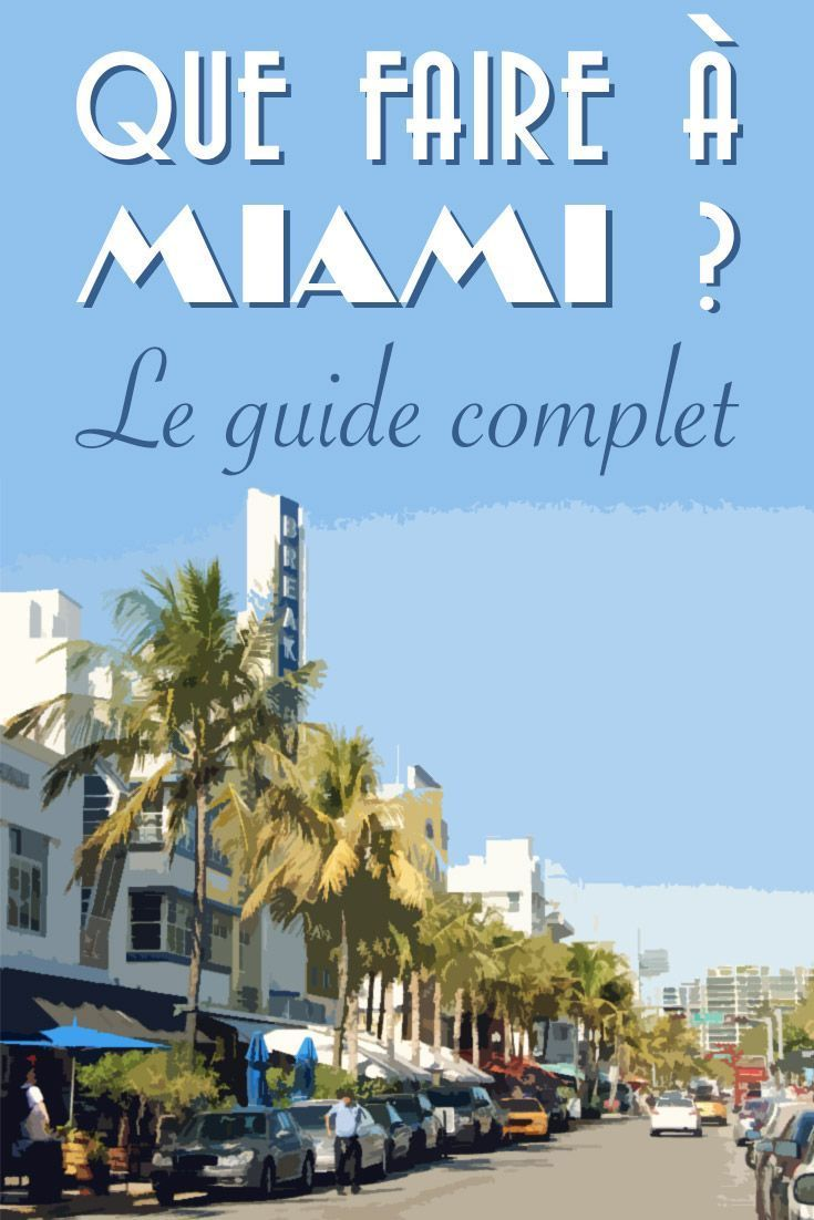 Que faire à Miami ? Le guide complet pour les gens qui désirent visiter Miami en Floride ! #Voyage #USA #Miami #Floride #Guide #Activités #QuoiFaire #Information #Plage #Roadtrip