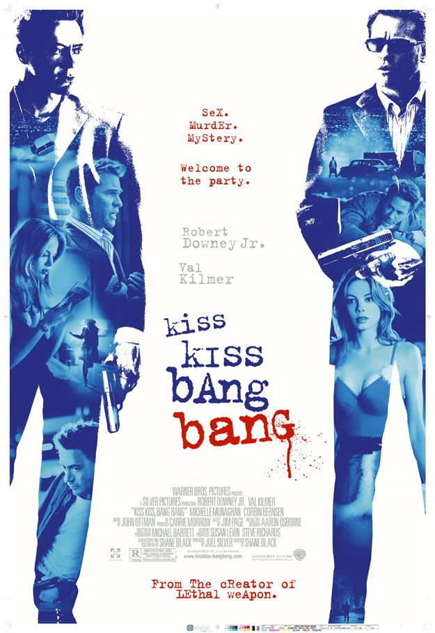 """Kiss Kiss, Bang Bang"" is a hard-boiled, black comedy film noir. Featuring great chemistry between Robert Downey, Jr. and Val Kilmer, and an incredibly clever and sharply-written screenplay by director Shane Black, ""Kiss Kiss, Bang Bang"" flew under the radar upon its release in 2005, but it has since developed a cult status among its devoted fans. I consider it one of my favorite films of the last decade. Highly recommended."