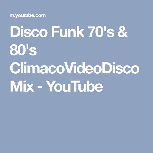 Disco Funk 70's & 80's ClimacoVideoDiscoMix - YouTube