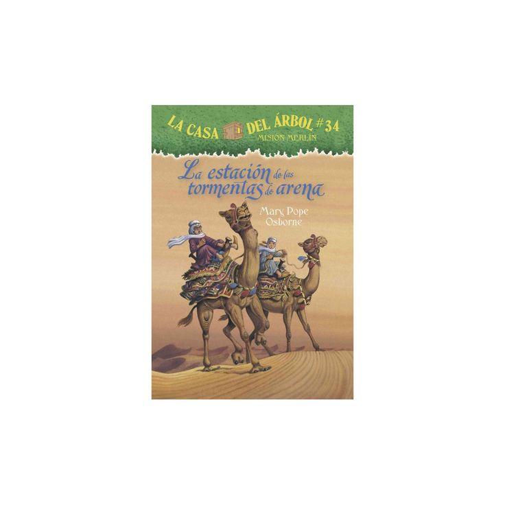 La estacion de las tormentas de arena/ Season of the Sandstorms (Paperback) (Mary Pope Osborne)