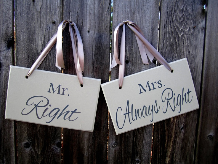 "6"" x 10"" Wooden Wedding Sign: 2pc Set Double sided - Mr. Right / Mrs. Always Right and Thank you. $30.00, via Etsy."