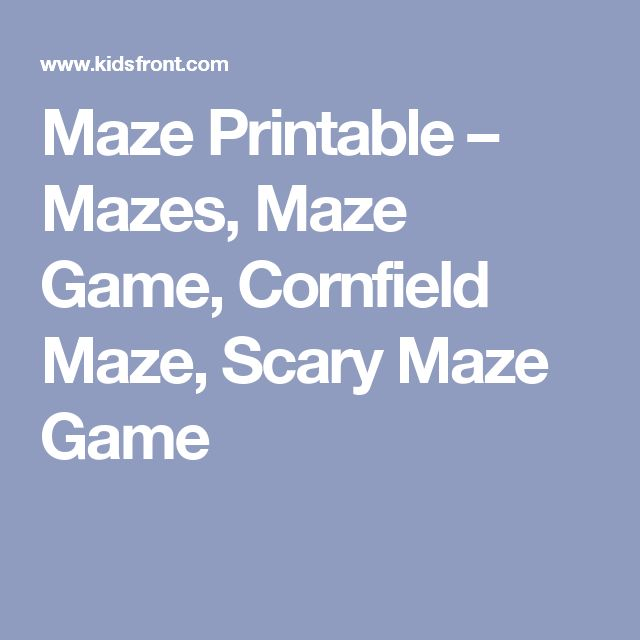 Maze Printable – Mazes, Maze Game, Cornfield Maze, Scary Maze Game
