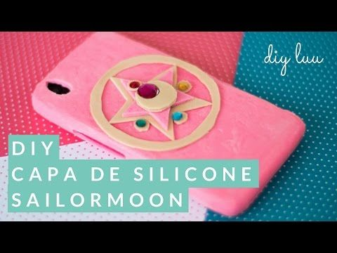 DIY Capa de Silicone Sailor Moon🌙 para Smartphone | diyluu - YouTube