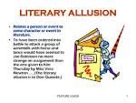 Defines what a literary allusion is. Gives an example of how you would use it.