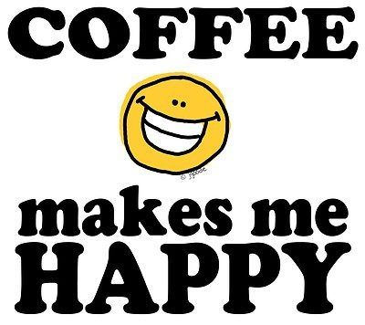 Coffee Makes Me Happy quotes quote coffee morning coffee quotes