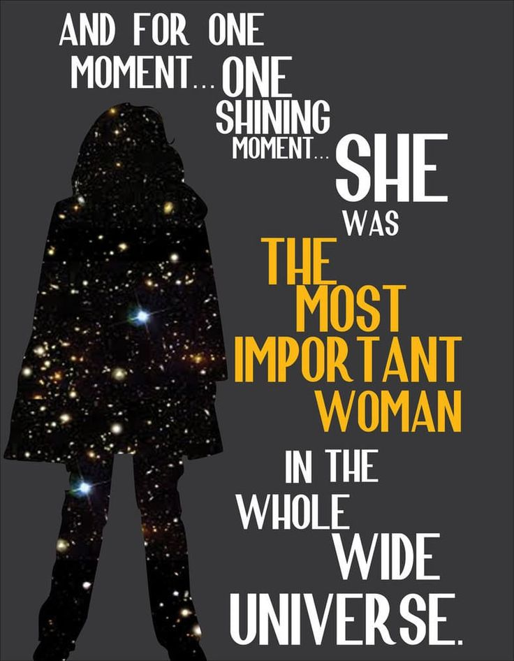 "The Doctor: ""And for one moment... one shining moment... she was the most important woman in the whole wide universe."""
