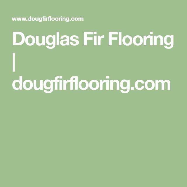 Douglas Fir Flooring | dougfirflooring.com