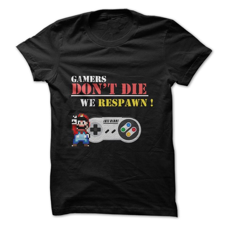 Gamers don't die we respawn. Funny and Clever Gamer Quotes, Sayings, T-Shirts, Hoodies, Tees, Gifts, Clothing, Gear.