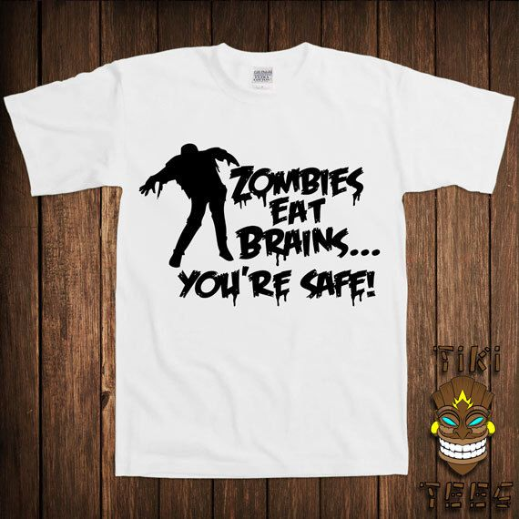 Funny Zombie T-shirt Zombies T-shirt Tee Shirt Eat Brains You're Safe Apocalypse Walking Dead College Humor Joke Gag Cool Geek Nerd Bar by TikiTee on Etsy https://www.etsy.com/listing/174514936/funny-zombie-t-shirt-zombies-t-shirt-tee
