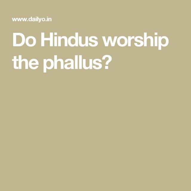 Do Hindus worship the phallus?