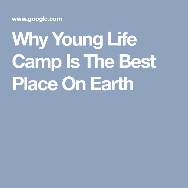 Why Young Life Camp Is The Best Place On Earth