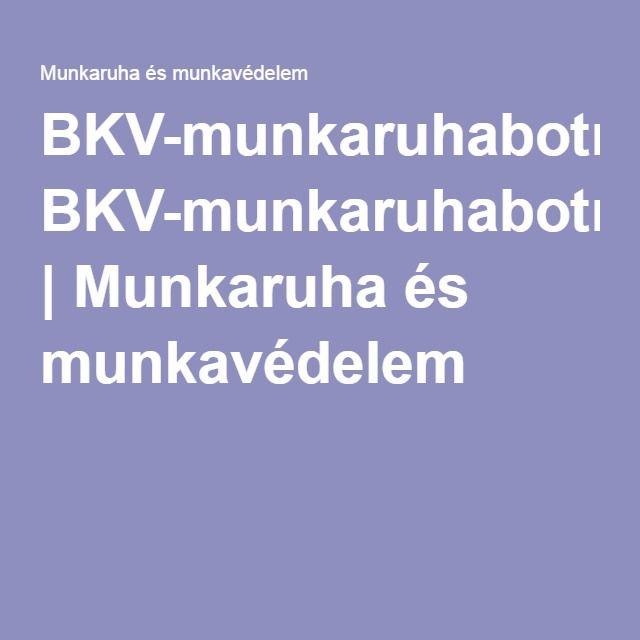 BKV-munkaruhabotrány | Munkaruha és munkavédelem