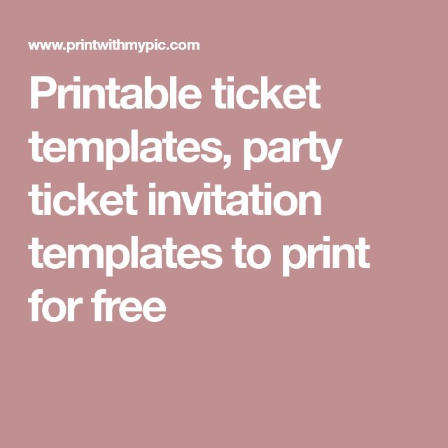 Printable Ticket Templates, Party Ticket Invitation Templates To Print For  Free  Party Tickets Templates
