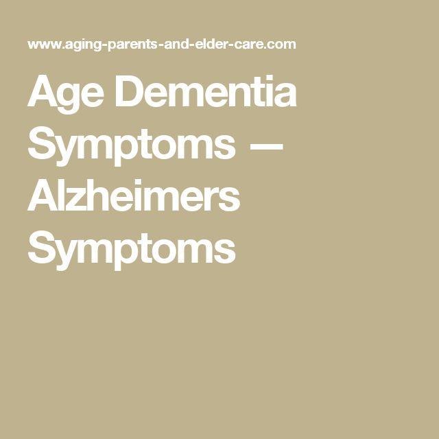 Age Dementia Symptoms — Alzheimers Symptoms