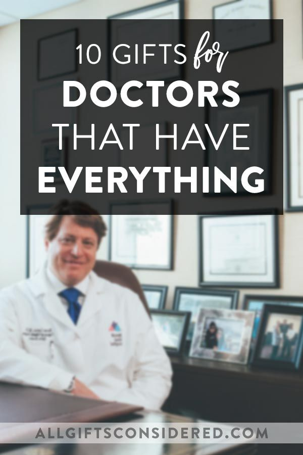 10 Gifts For Doctors That Have Everything All Gifts Considered In 2020 Doctor Gifts Gifts Favorite Things Gift