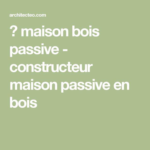 → maison bois passive - constructeur maison passive en bois