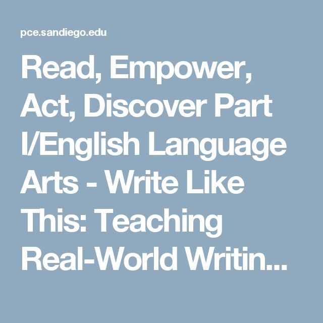 Read, Empower, Act, Discover Part I/English Language Arts - Write Like This: Teaching Real-World Writing Through Modeling and Mentor Texts EDU-X738LA | University of San Diego Professional & Continuing Ed