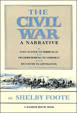 The Civil War: A Narrative by Shelby Foote.