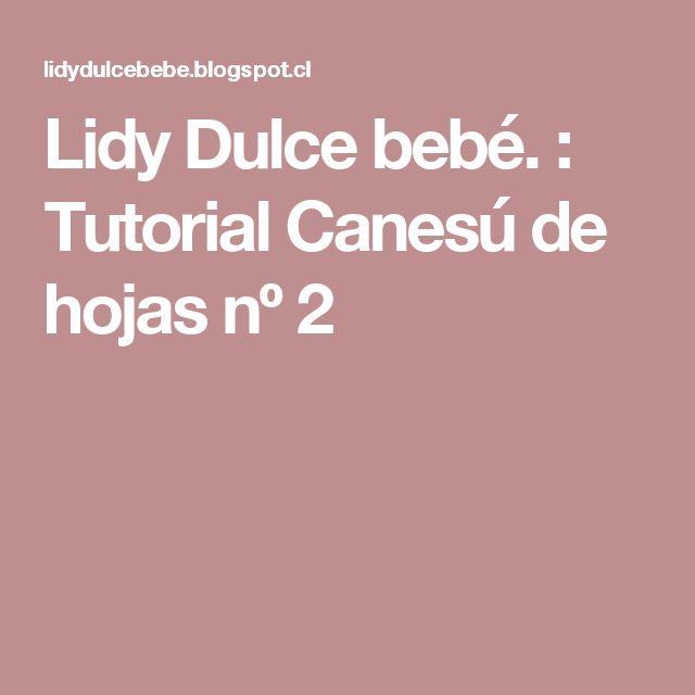 Lidy Dulce bebé.  : Tutorial Canesú de hojas nº 2