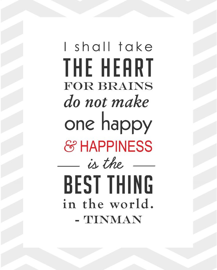 Wizard of oz quote. Tin man Oh, Oz never did give nothin' to The Tin Man! That he didn't, didn't already have!! <3