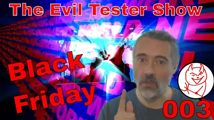 Black Friday Special - The Evil Tester Show 003 - Software Testing Podcast https://youtu.be/sgYLEyugXWo