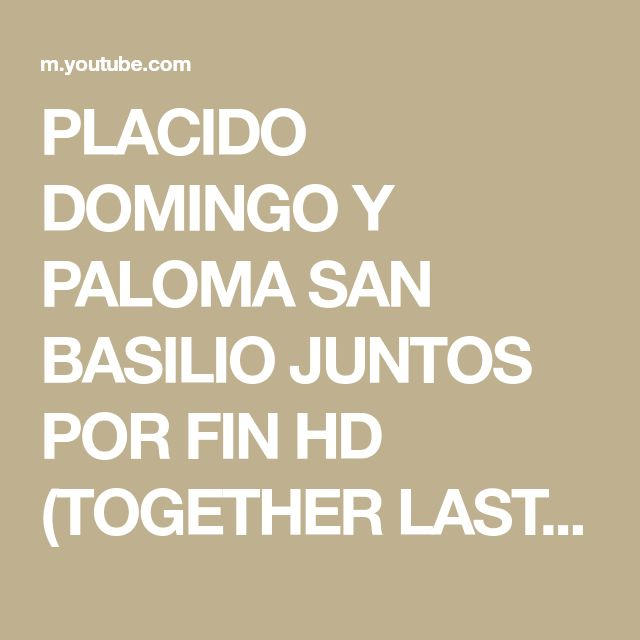 Placido Domingo Y Paloma San Basilio Juntos Por Fin Hd Together Last At 1991 Youtube Placido Domingo Domingo Paloma