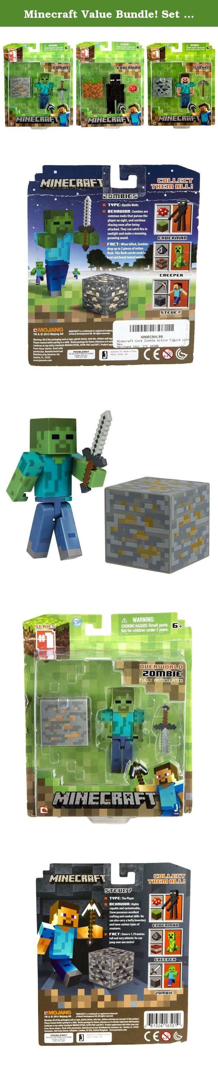 Minecraft Value Bundle! Set of 3! Core Steve, Enderman and Zombie Action Figures with Accessories. Minecraft Core Steve Action Figure with Accessory In countless worlds Steve is happy to dig endlessly in a quest for diamonds and glory, and now he can continue his quest at your home. Steve comes with his removable pickaxe and a Dirt Block accessory so that he can get to work right away. His poseable arms help tackle any obstacle; he makes a great gift for Minecraft enthusiasts, fans and…