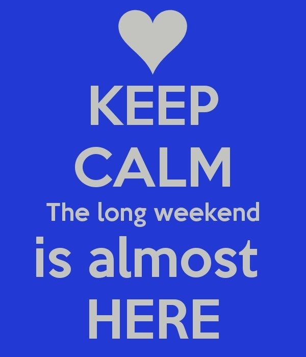 Looking forward to the long weekend ! Great friends & great times!
