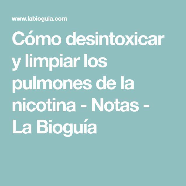 Cómo desintoxicar y limpiar los pulmones de la nicotina - Notas - La Bioguía