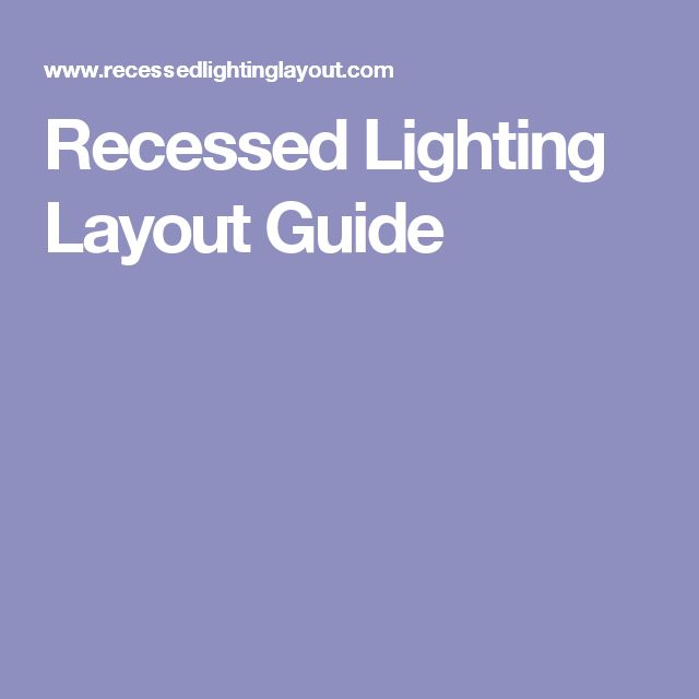 1000 Ideas About Recessed Lighting Layout On Pinterest Recessed Light Ins