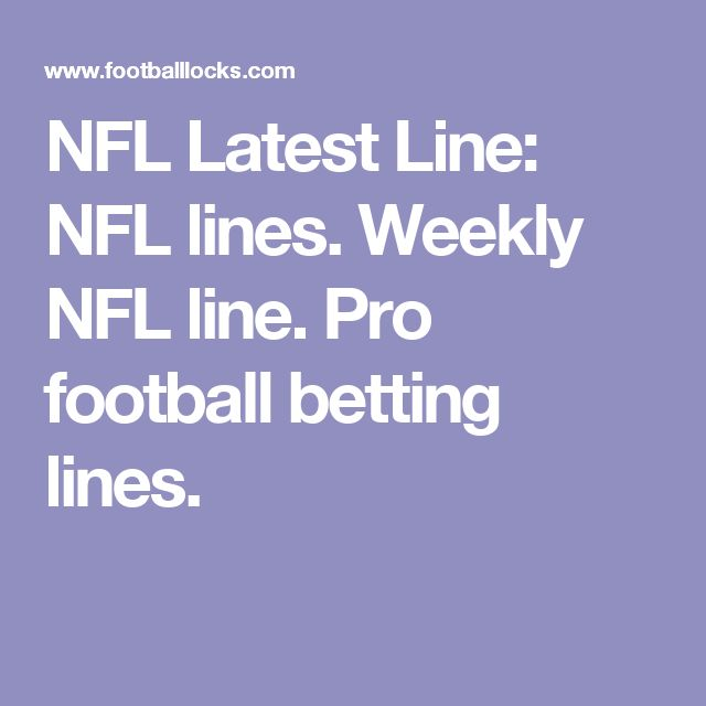 Betting line for pro football new betting sites 2021