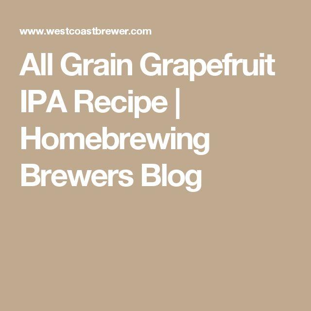 All Grain Grapefruit IPA Recipe | Homebrewing Brewers Blog