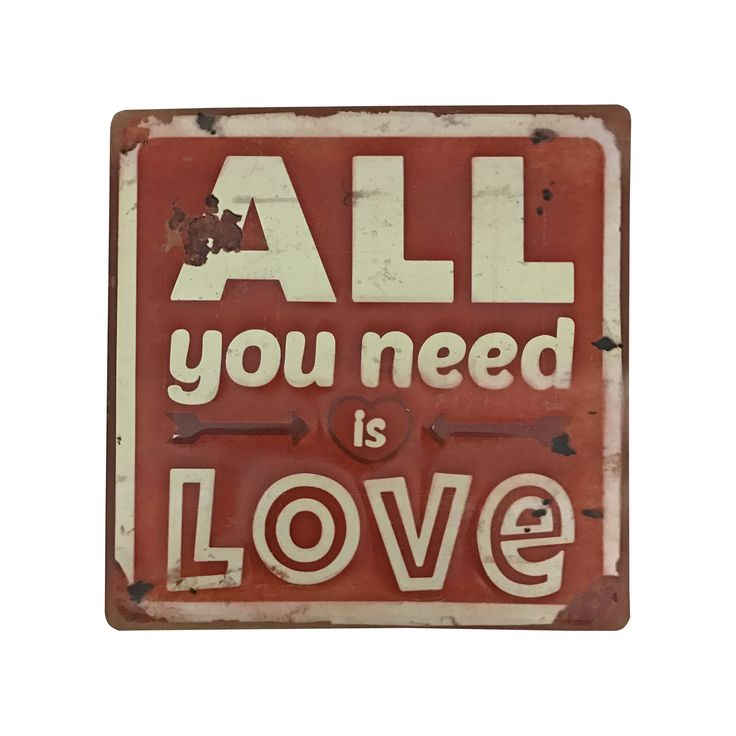Creative Motion Industries All You Need is Love Metal Sign