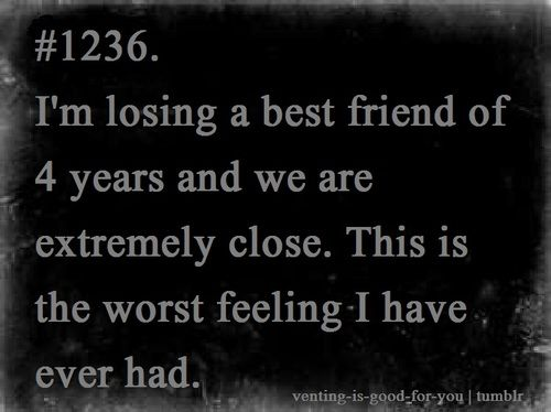 Quotes & Sayings & Phrases » Quotes About Losing A Best Friend