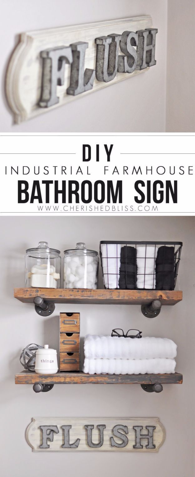 DIY Farmhouse Style Decor Ideas - DIY Industrial Farmhouse Bathroom Sign - Rustic Ideas for Furniture, Paint Colors, Farm House Decoration for Living Room, Kitchen and Bedroom http://diyjoy.com/diy-farmhouse-decor-ideas I like the shelving vignettes.