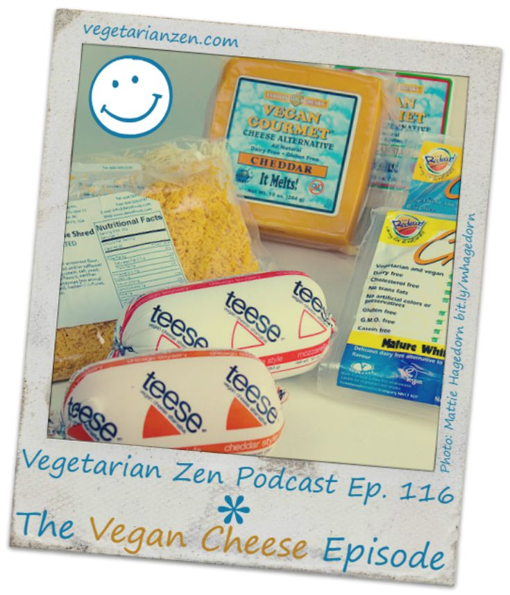 Vz 116 The Vegan Cheese Episode Vegan Cheese Vegetarian Vegan