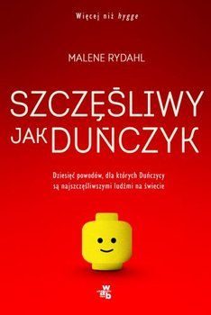 Szczęśliwy jak Duńczyk. Dziesięć powodów dla których Duńczycy są najszczęśliwszymi ludźmi na świecie - Rydahl Malene za 30,49 zł | Książki empik.com