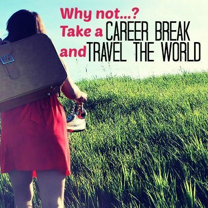 Should You Take a Career Break and Travel the World? - Nomad Wallet http://www.nomadwallet.com/sabbaticals/