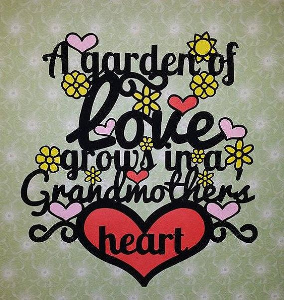A Garden Of Love Grows In A Grandmother's Heart by JustAnotherTee